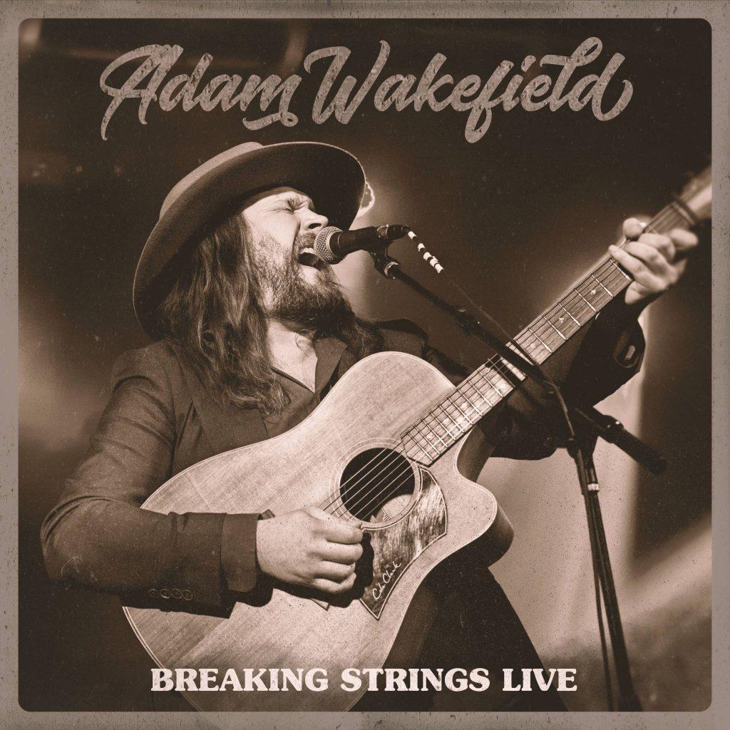 Adam Wakefield Breaking Strings Live EP Cover
